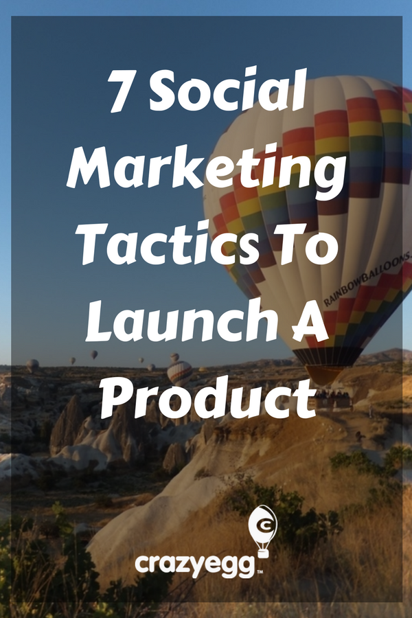 7 social marketing tactics to launch a product