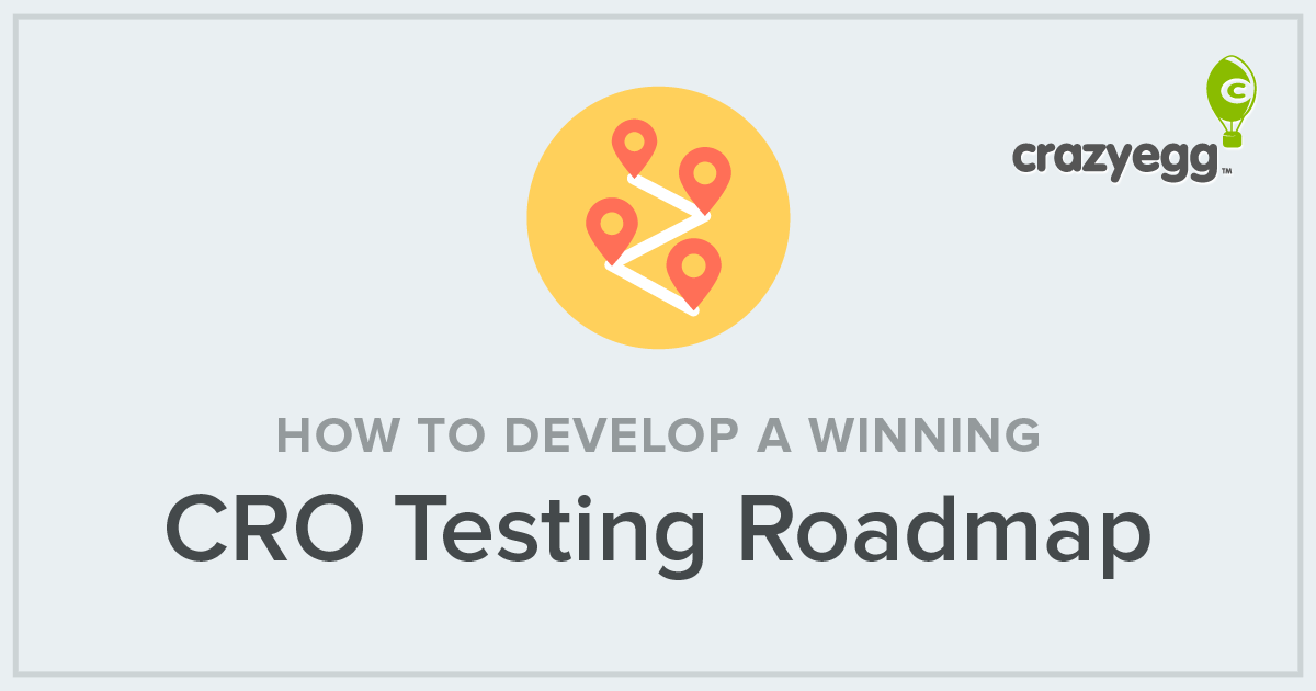 How To Develop A Winning Conversion Rate Optimization Testing Roadmap - Testing roadmap template