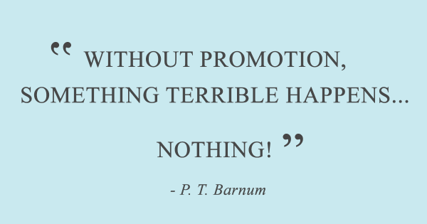 without promotion something terrible happens