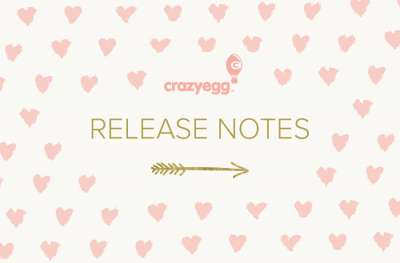February release notes Crazy Egg