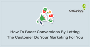 how-to-boost-conversions-by-letting-the-customer-do-your-marketing-for-you