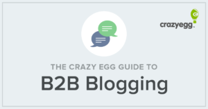 the crazy egg guide to b2b blogging