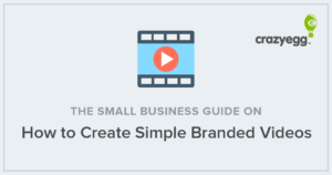 the small business guide on how to create simple branded videos