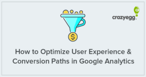 how-to-optimize-user-experience-and-conversion-paths-in-google-analytics