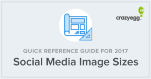 Social Media Image Sizes – A Quick Reference Guide for 2017